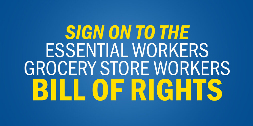 Essential Workers Bill of Rights: Grocery Store Workers